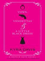 Vows, Vendettas and A Little Black Dress