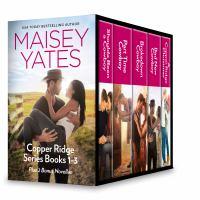 Maisey Yates Copper Ridge Series, Books 1-3,  Plus 2 Bonus Novellas