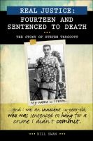 Real Justice: Fourteen And Sentenced To Death : The Story Of Steven Truscott