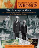 The Komagata Maru and Canada's Anti-Indian Immigration Policies in the Twentieth Century