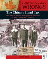 The Chinese Head Tax and Anti-Chinese Immigration Policies in the Twentieth Century