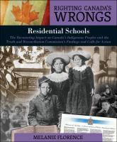 Residential schools : the devastating impact on Canada's indigenous peoples and the truth and reconciliation, commission's findings and calls for action
