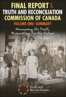 Final report of the Truth and Reconciliation Commission of Canada. Volume one, Summary : honouring the truth, reconciling for the future.