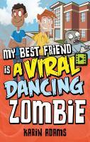 My Best Friend Is A Viral Dancing Zombie