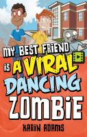 My Best Friend Is A Viral Dancing Zombie