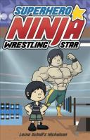 Superhero Ninja Wrestling Star