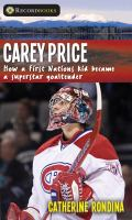 Carey Price: How A First Nations Kid Became