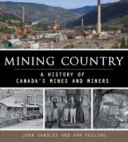 Mining country: a people's history of Canada's mines and miners