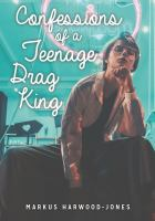 Confessions of A Teenage Drag King