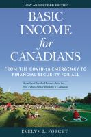 Basic income for Canadians : from the COVID-19 emergency to financial security for all