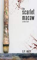The scarlet macaw : a mystery