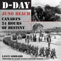 D-Day: Juno Beach, Canada's 24 Hours of Destiny
