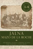 Books 1-4: the Building of Jalna / Morning at Jalna / Mary Wakefield / Young Renny
