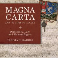 Magna Carta and Its Gifts to Canada