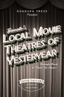 Toronto's Local Movie Theatres Of Yesteryear