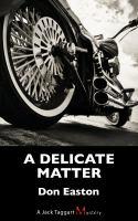 A Delicate Matter
