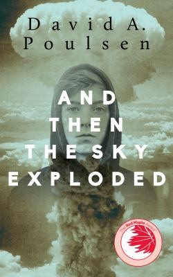 Cover image for And Then the Sky Exploded