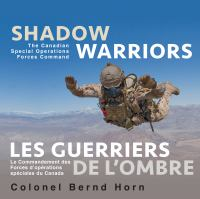 Shadow Warriors, the Canadian Special Operations Forces Command