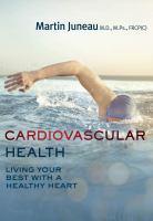 Cardiovascular Health by Martin Juneau