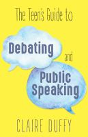 TEEN'S GUIDE TO DEBATING AND PUBLIC SPEAKING