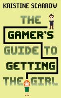 Gamer's Guide to Getting the Girl