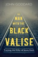 Media Cover for Man with the Black Valise: Tracking the Killer of Jessie Keith