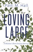 Loving large : a mother's rare disease memoir