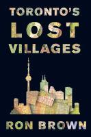 Toronto's lost villages