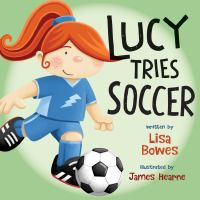 Lucy Tries Soccer