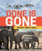 Gone is gone : wildlife under threat