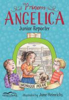 Princess Angelica: Junior Reporter