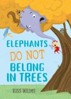 Elephants do not belong in trees : (or do they?)