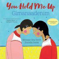 You Hold Me Up/Gimanaadenim