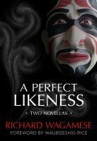 A perfect likeness : two novellas