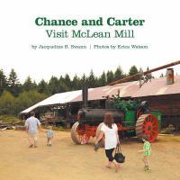 Chance and Carter Visit McLean Mill