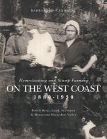 Homesteading and Stump Farming on the West Coast, 1880-1930
