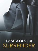 12 Shades of Surrender: Under His Hand\a Paris Affair\the Envelope Incident\the Challenge\taste of Pleasure\night Moves
