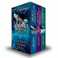 Vampire Warrior Kings Box Set: in the Service of the King\seduced by the Vampire King\taken by the Vampire King