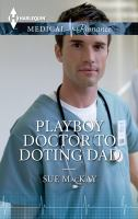 Playboy Doctor to Doting Dad