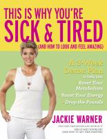 This Is Why You're Sick and Tired: (and How to Look and Feel Amazing)