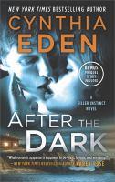 After The Dark : A Novel Of Romantic Suspense