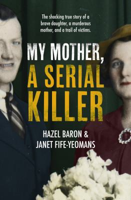 Cover image for My Mother, A Serial Killer