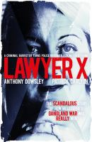 Lawyer X: A Criminal Barrister Turns Police Informer Risking Everything