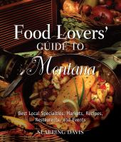 Food Lovers Guide to Montana