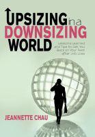 Upsizing in A Downsizing World