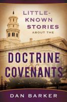 Little-known Stories About The Doctrine and Covenants