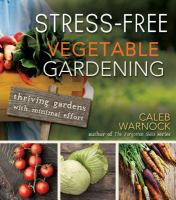 Stress-free Vegetable Gardening