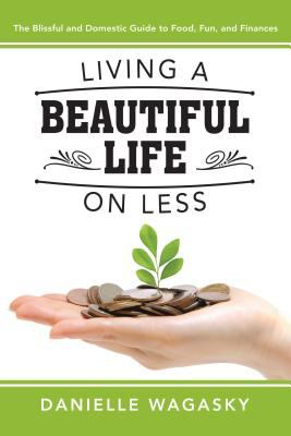 Living A Beautiful Life on Less