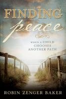 Finding Peace When A Child Chooses Another Path