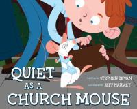 Quiet as A Churchmouse